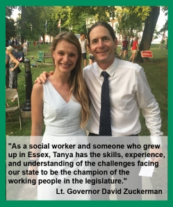 "Endorsement of Lt. Governor David Zuckerman: ""As a social worker and someone who grew up in Essex, Tanya has the skills, experience, and understanding of the challenges facing our state to be the champion of the working people in the legislature."""