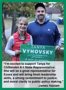 "Endorsement from James Haslam: ""I'm excited to support Tanya for Chittenden 8-1 State Representative. She will be a great representative for Essex and will bring fresh leadership skills, a strong commitment to justice, and moral clarity to public policy making."""